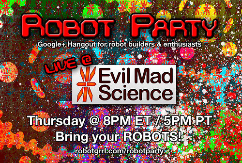 Robot Party @ Evil Mad Science